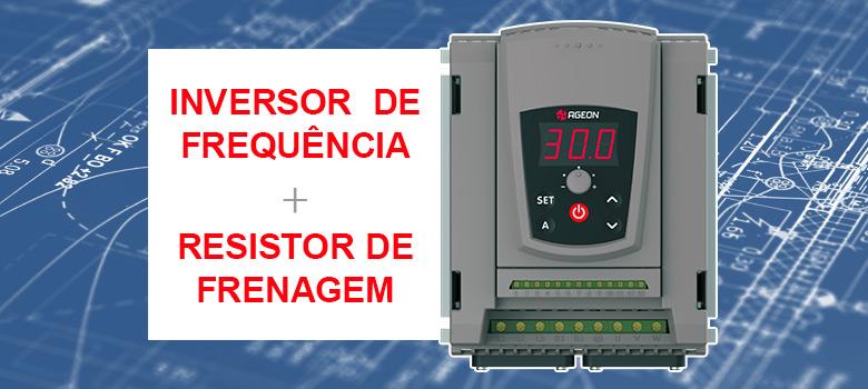 Por que utilizar Resistor de Frenagem com um Inversor de Frequência